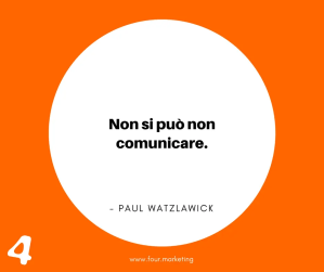 FOUR.MARKETING - PAUL WATZLAWICK