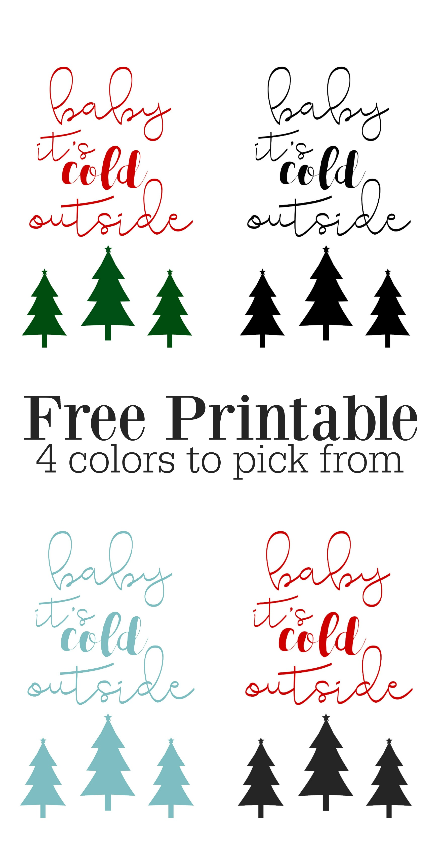 4 Free Baby It S Cold Outside Christmas Printables