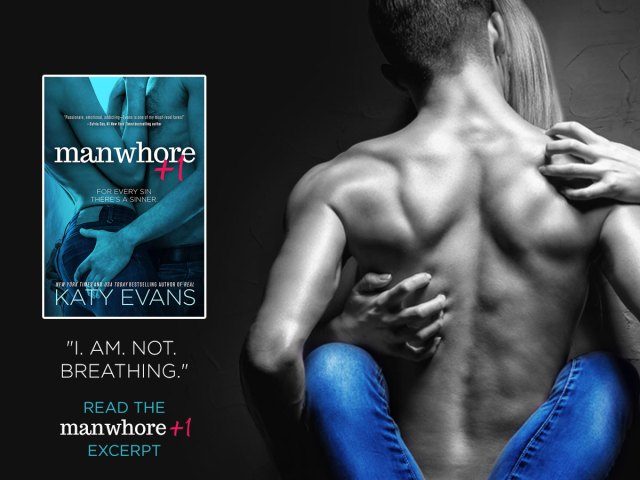 Excerpt from Manwhore +1 by @authorkatyevans  (pre-order surprise)
