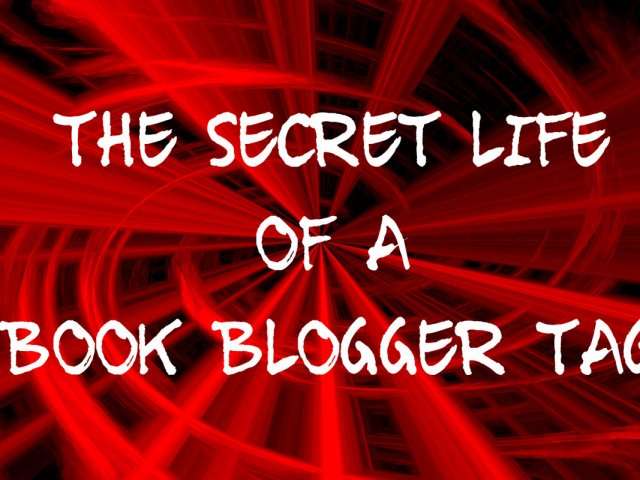 THE (NOT SO) SECRET LIFE OF A BOOK BLOGGER TAG @potteralda @Kimberley_Bee @FMAbookreviews