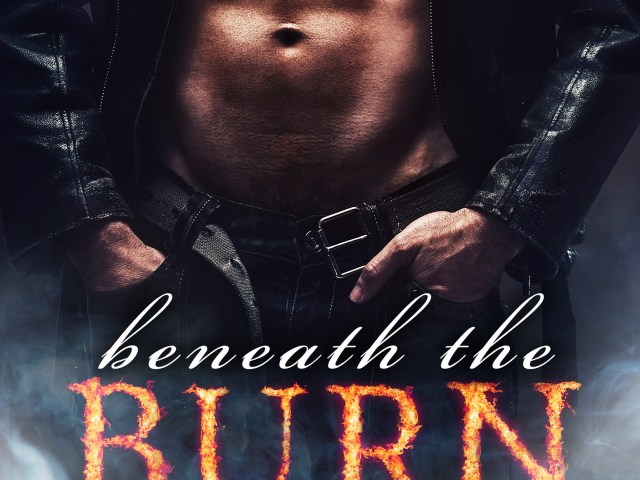 New Sexy Cover ~ BENEATH THE BURN by @pamgodwinbooks
