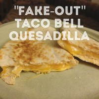 """Fake-Out"" Taco Bell Quesadilla"