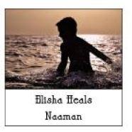 Elisha Heals Naaman Nov. 4, 2018