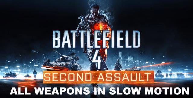 "BATTLEFIELD 4: ""Second Assault""の新武器5種のリロードモーション"