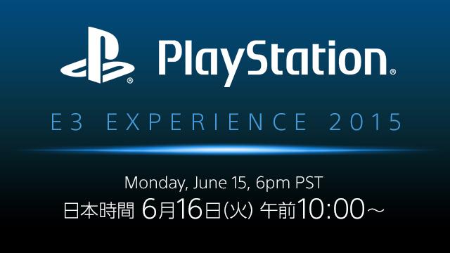 "Sony、""PlayStation E3 EXPERIENCE 2015""を6/16 10:00より生中継(日本語同時通訳あり!)"
