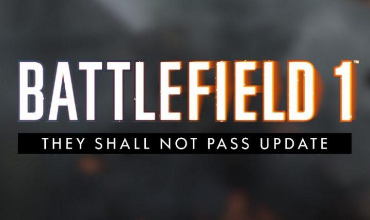 BF1: 大規模アップデート「They Shall Not Passアップデート」配信、膨大な改善と新要素を含むパッチノート公開