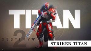 Destiny 2:新生「ストライカー タイタン」のアビリティ詳解とその使用感