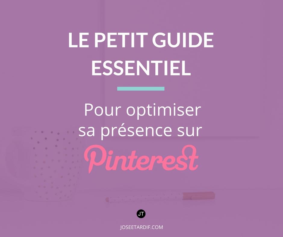 Le guide pour optimiser sa présence sur Pinterest et faire voir son entreprise