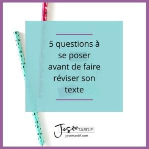 5 questions à se poser avant de faire réviser son texte