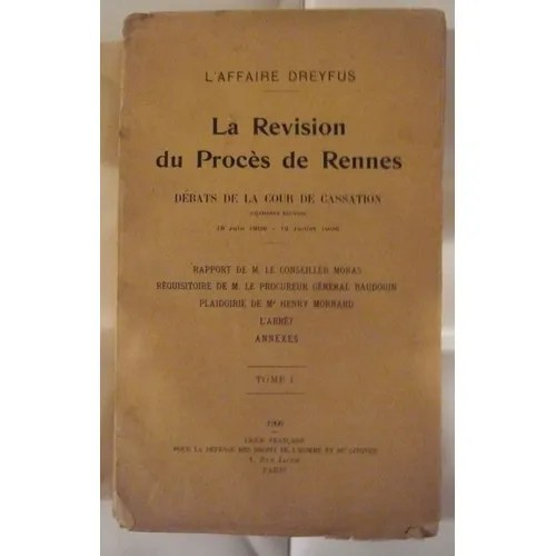 L'Affaire Dreyfus - La Révision du Procès de Rennes (Débats de la Cour de  Cassation du 15 juin 1906 au 12 juillet 1906) - Tomes I et II | Rakuten