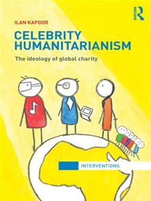 Celebrity Humanitarianism: The Ideology of Global Charity Cover Book