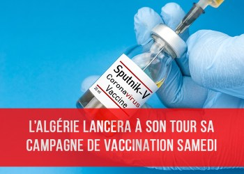 L'Algérie lancera à son tour sa campagne de vaccination anti-Covid samedi