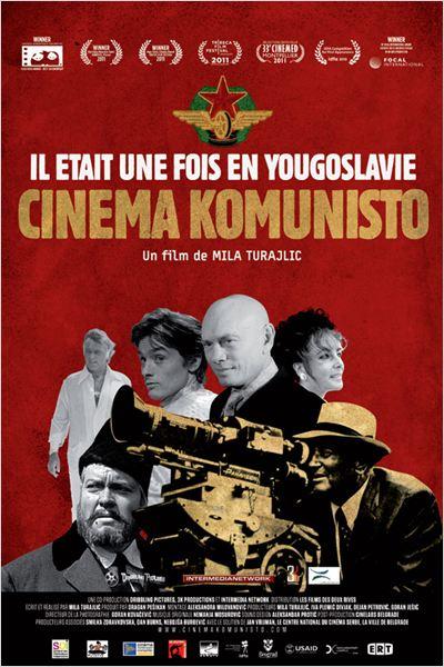 Il était une fois en Yougoslavie : Cinema Komunisto : Affiche