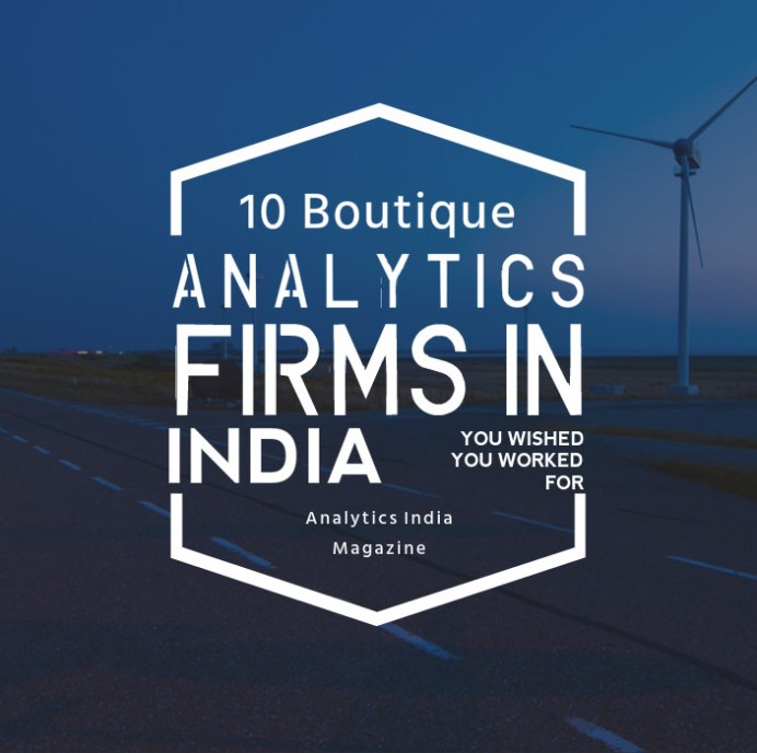 10 Boutique Analytics Firms in India you wish you worked for
