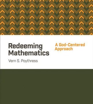 Interview of Vern Poythress on Redeeming Mathematics