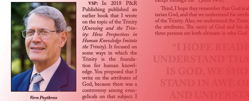 P&R Author Interview with Vern Poythress over The Mystery of the Trinity