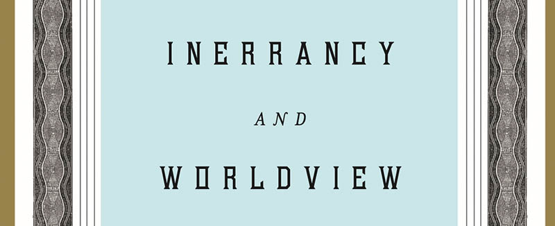 Matthew Claridge of CredoMag Interviews Vern Poythress on His Book, Inerrancy and Worldview