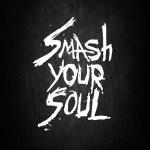 Smash Your Soul