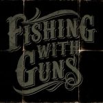 FISHING WITH GUNS