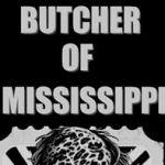 BUTCHER OF MISSISSIPPI