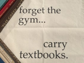 Forget the Gym Carry Textbooks Francesca's Words