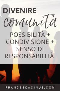 Divenire-comunità-possibilità-condivisione-senso-di-responsabilità-scopri-articolo-francesca-cinus-rivelatrice-di-comunità