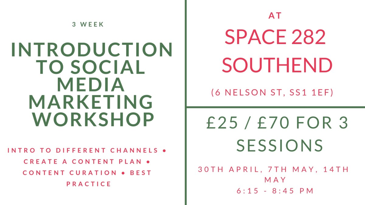 Introduction to Social Media Marketing Workshop Southend-on-Sea April-May 2019