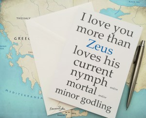 blue grey and white card reading 'I love you more than Zeus loves his current nymph/mortal/minor godling'