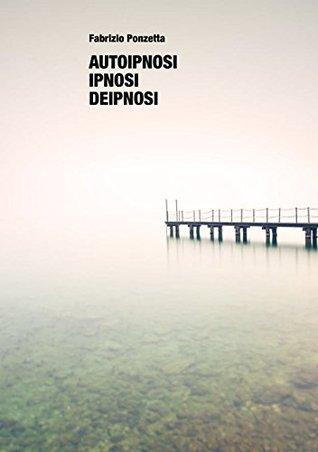 Autoipnosi, ipnosi, deipnosi: La lotta dei maghi di Fabrizio Ponzetta