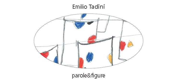 Spazio Tadini, Milano: Le edizioni Pagine d'Arte propongono un invito alla lettura di Emilio Tadini parole&figure