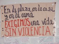 """In the home, in the square, and in bed, demand a life without violence""; March 28; photo by Frances Hasso"