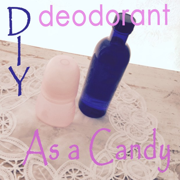 natural effective diy deodorant as a candy flavor