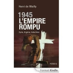 « 1945. L'Empire rompu », Henri de Wailly