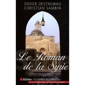 « Le Roman de la Syrie » de Didier Destremeau et Christian Sambin