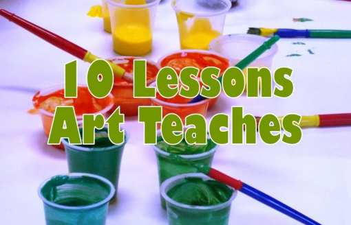 10 Lessons that Art Teaches