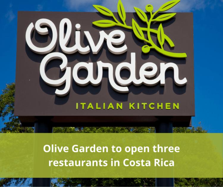Olive Garden to open three restaurants in Costa Rica.