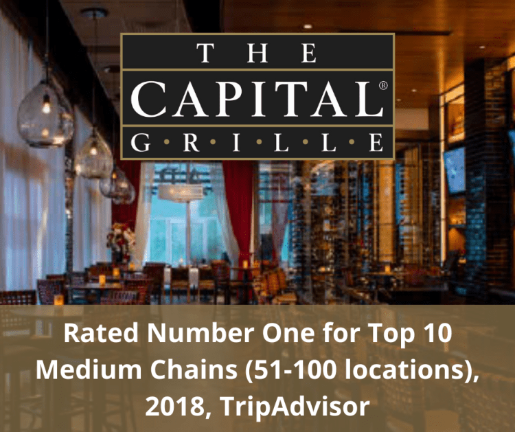 The Capital Grille rated Number One for Top 10 Medium Chains (51-100 locations), 2018, Trip Advisor.