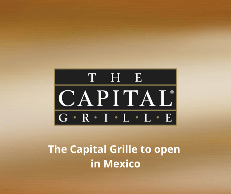 The Capital Grille to open in Mexico. International Franchising.