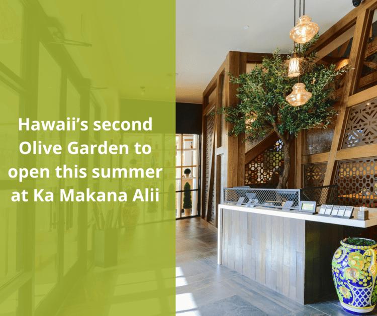 Olive Garden Hawaii to open second location at Ka Makana Alii. Olive Garden Franchising.