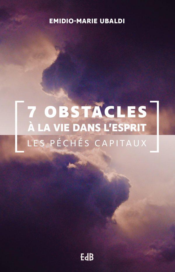 Nouveau livre de frère Emidio : «7 obstacles à la vie dans l'Esprit Les péchés capitaux»