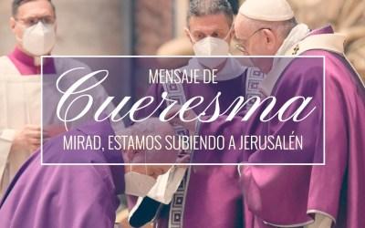 Mensaje del Santo Padre Francisco Cuaresma 2021