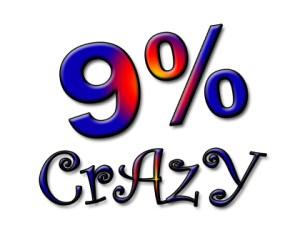 9 percent crazy