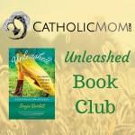 Unleashed-Book-Club-800-CatholicMom.com-copy-400x400@2x