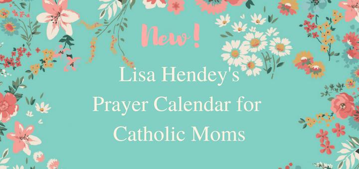 Lisa Hendey's Prayer Calendar for Catholic Moms -f