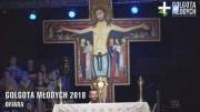 Owocem obecności Boga będzie uzdrowienie – Golgota Młodych 2018