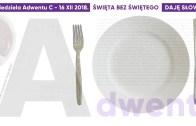 Święta bez Świętego: Daję Słowo – IV niedziela Adwentu C – 23 XII 2018