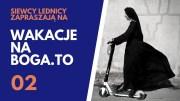 Wakacje na BOGA.TO 02 – s. Kasia Katarzyniak CSDP