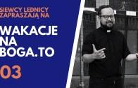 Wakacje na BOGA.TO 03 – ks. Radek Rakowski