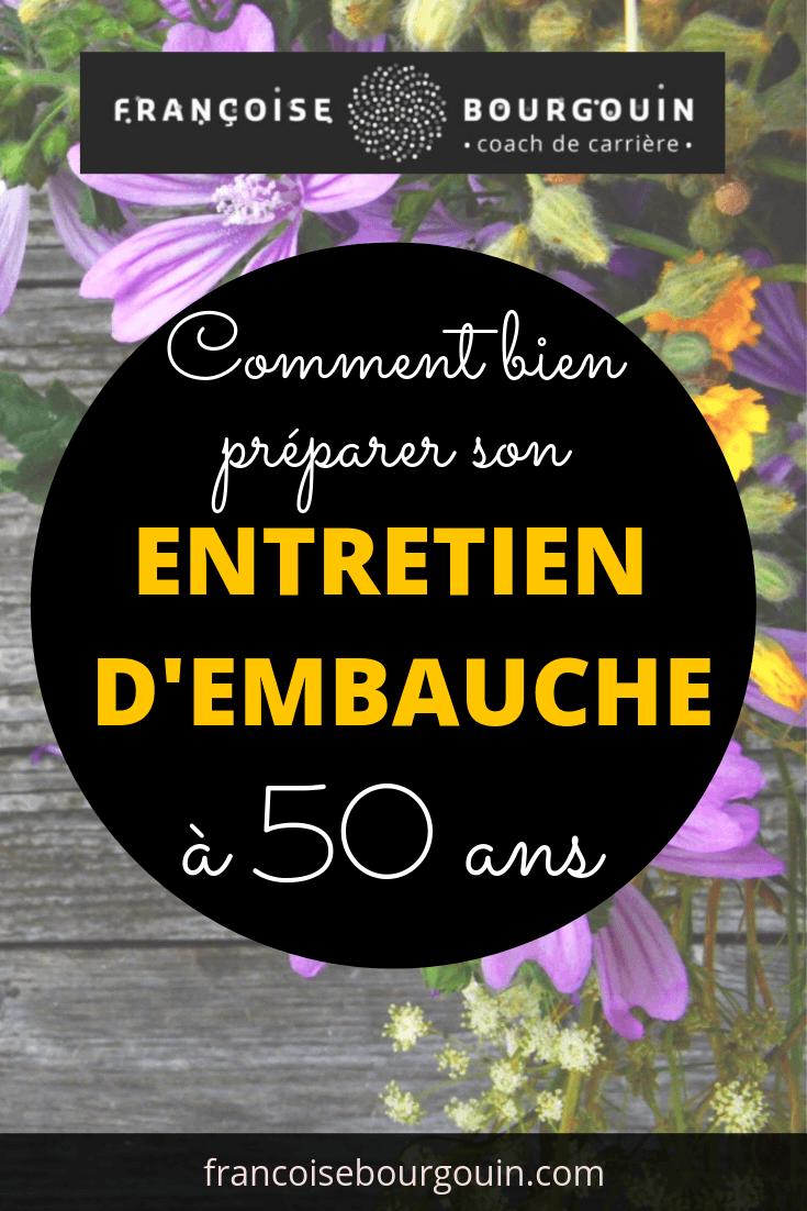 Comment bien préparer son entretien d'embauche à 50 ans - Françoise Bourgouin coach de votre carrière après 45 ans
