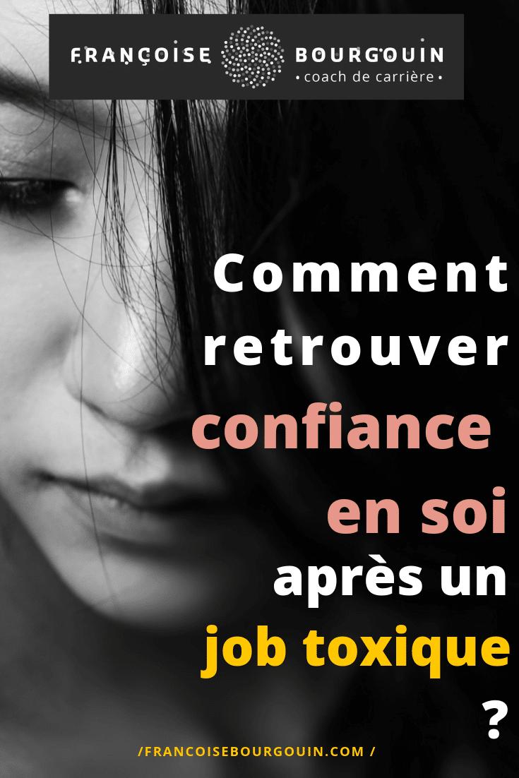 Comment retrouver confiance en soi après un job toxique - Françoise Bourgouin - coach de votre carrière après 45 ans